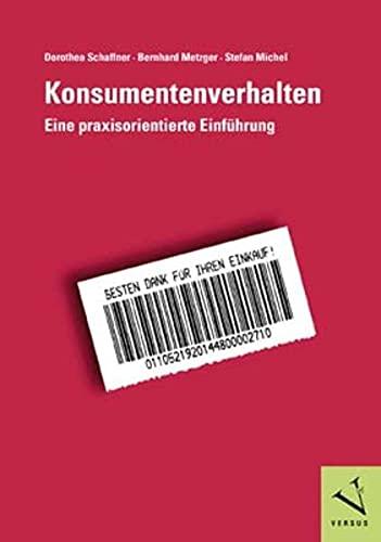 9783039091225: Konsumentenverhalten: Eine praxisorientierte Einführung by Schaffner, Dorothe...