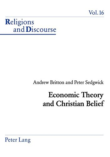 Economic Theory and Christian Belief: Britton A./ Sedgwick P.