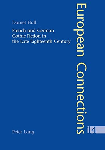 9783039100774: French and German Gothic Fiction in the Late Eighteenth Century (European Connections)