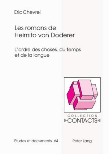 9783039100828: Les romans de Heimito von Doderer: L'ordre des choses, du temps et de la langue (Contacts) (French Edition)