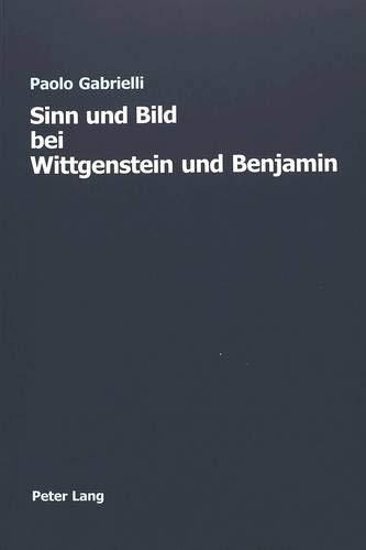 9783039100941: Sinn Und Bild Bei Wittgenstein Und Benjamin