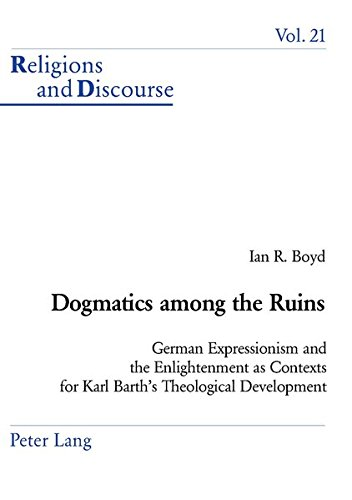 Dogmatics among the Ruins German Expressionism and the Enlightenm: Boyd Ian R.