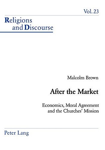 9783039101542: After the Market: Economics, Moral Agreement and the Churches' Mission (Religions and Discourse)
