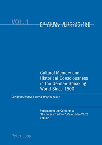 9783039101603: Cultural Memory and Historical Consciousness in the German-Speaking World Since 1500: Papers from the Conference 'The Fragile Tradition', Cambridge ... (Vol. 1) (English and German Edition)