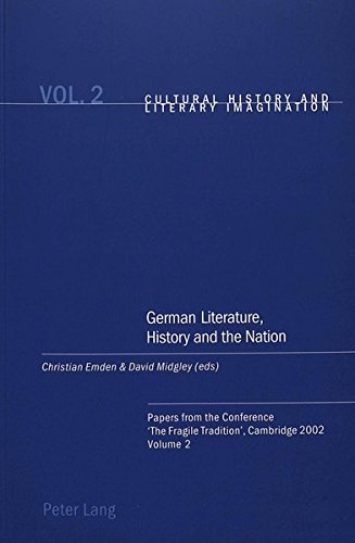 9783039101696: German Literature, History and the Nation: Papers from the Conference 'The Fragile Tradition', Cambridge 2002. Volume 2 (Cultural History and Literary Imagination) (English and German Edition)