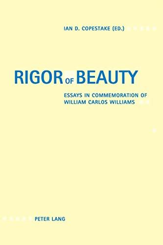 9783039101863: Rigor of Beauty: Essays in Commemoration of William Carlos Williams