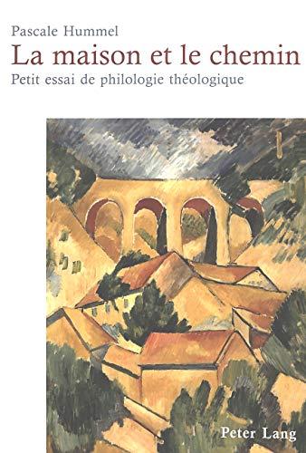 9783039102341: La Maison et le chemin : Petit essai de philologie théologique