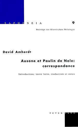 9783039102471: Ausone Et Paulin De Nole Correspondance: Introduction, Texte Latin, Traduction Et Notes
