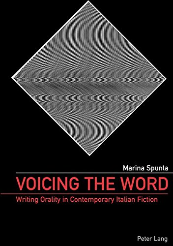 9783039102518: Voicing the Word: Writing Orality in Contemporary Italian Fiction