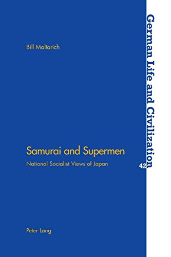 Samurai and Supermen National Socialist Views of Japan: Maltarich Bill