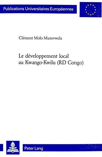 Le développement local au Kwango-Kwilu (RD Congo): Molo Mumvwela Cl�ment