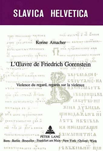 L'oeuvre de Friedrich Gorenstein Violence du regard, regards sur: Amacher Korine