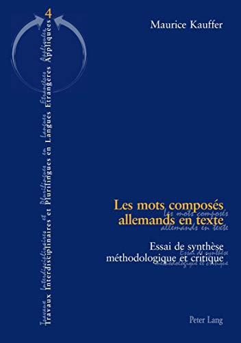 Les mots composés allemands en texte Essai de synthèse méthodolog: Kauffer ...