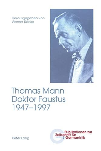 9783039104710: Thomas Mann, Doktor Faustus, 1947-1997: 2., unveränderte Auflage (Publikationen zur Zeitschrift für Germanistik) (German Edition)