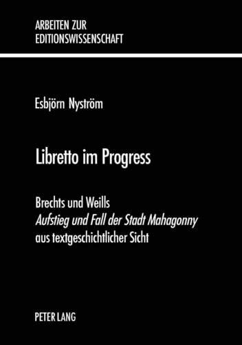 9783039104796: Libretto im Progress: Brechts und Weills