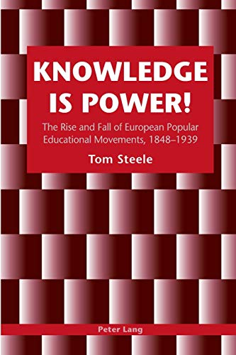 9783039105632: Knowledge is Power!: The Rise and Fall of European Popular Educational Movements, 1848-1939
