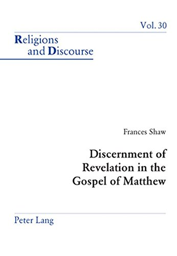 Discernment of Revelation in the Gospel of Matthew: Shaw Frances