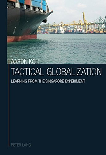 9783039105915: Tactical Globalization: Learning from the Singapore experiment