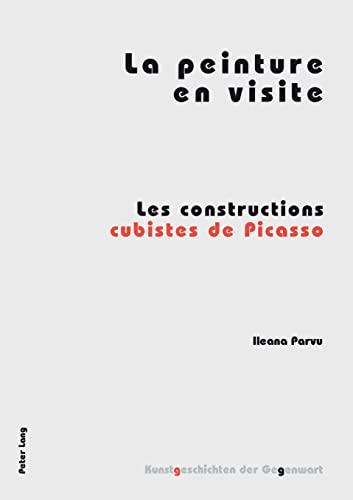 La peinture en visite: Les constructions cubistes de Picasso (Kunstgeschichten der Gegenwart) (...