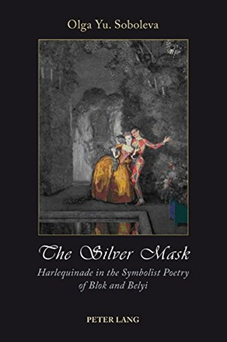 9783039107063: The Silver Mask: Harlequinade in the Symbolist Poetry of Blok and Belyi