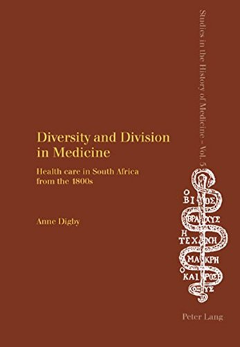 9783039107155: Diversity and Division in Medicine: Health care in South Africa from the 1800s (Studies in the History of Medicine)
