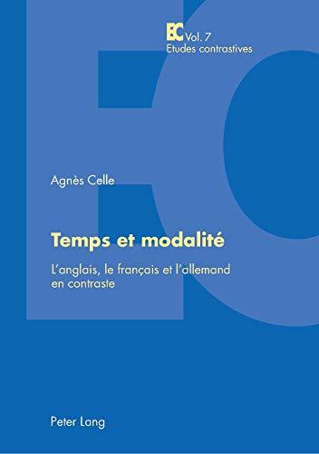 9783039107599: Temps et modalité: L'anglais, le français et l'allemand en contraste (Etudes contrastives) (French Edition)