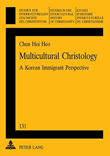 Multicultural Christology A Korean Immigrant Perspective: Heo Chun-Hoi