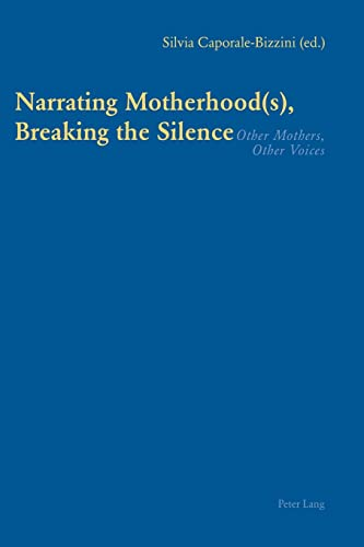 9783039107896: Narrating Motherhood(s), Breaking the Silence: Other Mothers, Other Voices
