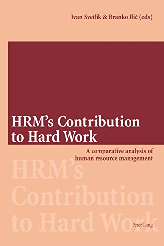 9783039108169: HRM's Contribution to Hard Work: A comparative analysis of human resource management