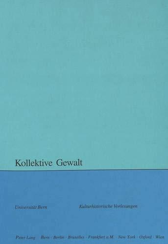 Kollektive Gewalt: Zwahlen, Sara / Lienemann, Wolfgang Hrsg.