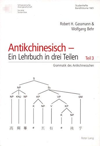 9783039108435: Antikchinesisch-Ein Lehrbuch in Drei Teilen (Schweizer Asiatische Studien / Studienhefte)