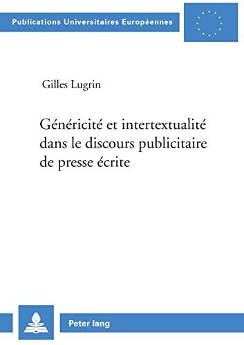 Généricité et intertextualité dans le discours publicitaire de presse écrite (Europäische ...
