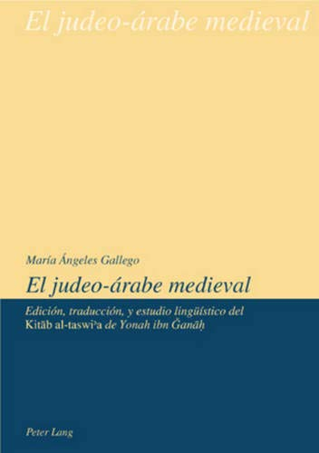 """9783039108602: El judeo-árabe medieval: Edición, traducción y estudio lingüístico del """"Kitāb al-taswiʾa de Yonah ibn Ğanāḥ (Spanish Edition)"""