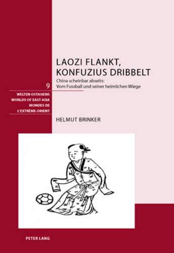 Laozi flankt, Konfuzius dribbelt: Helmut Brinker