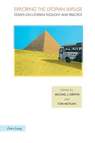 9783039109135: Exploring the Utopian Impulse: Essays on Utopian Thought and Practice (Ralahine Utopian Studies)