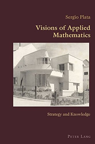 9783039109234: Visions of Applied Mathematics: Strategy and Knowledge (Hispanic Studies: Culture and Ideas)