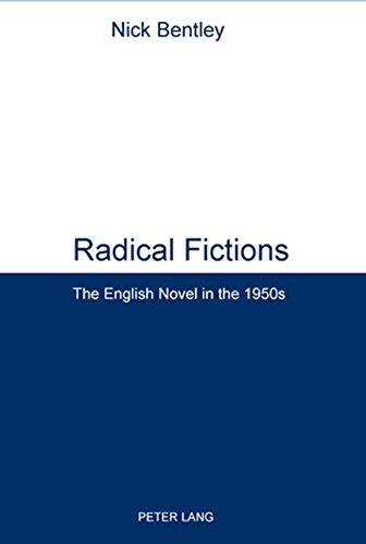 9783039109340: Radical Fictions: The English Novel in the 1950s