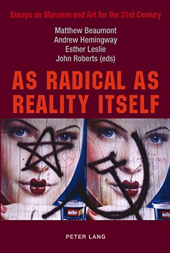9783039109388: As Radical As Reality Itself: Essays on Marxism and Art for the 21st Century