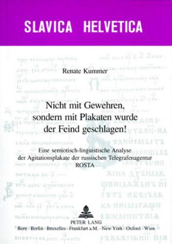 Nicht mit Gewehren, sondern mit Plakaten wurde der Feind geschlagen!: Renate Kummer