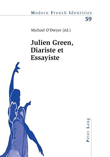 Julien Green, Diariste et Essayiste: Michael O'Dwyer