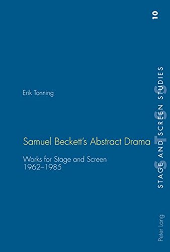 9783039110223: Samuel Beckett's Abstract Drama: Works for Stage and Screen 1962-1985 (Stage & Screen Studies)