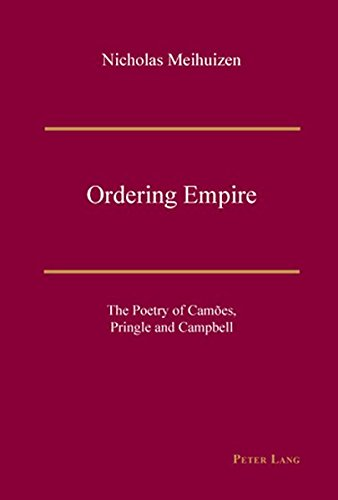 9783039110230: Ordering Empire: The Poetry of Camões, Pringle and Campbell