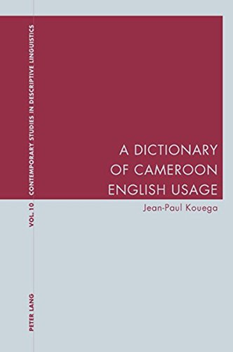 A Dictionary of Cameroon English Usage (Contemporary: Jean-Paul Kouega