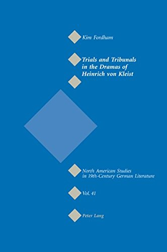 Trials and Tribunals in the Dramas of Heinrich von Kleist (North American Studies in ...