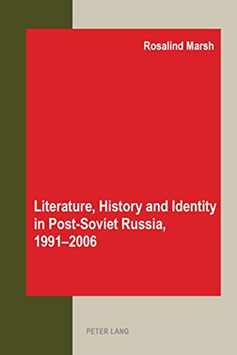 9783039110698: Literature, History and Identity in Post-Soviet Russia, 1991-2006