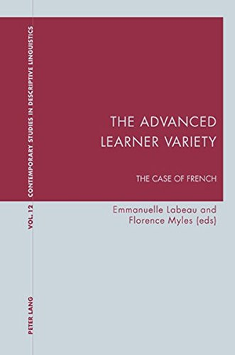 9783039110728: The Advanced Learner Variety: The Case of French (Contemporary Studies in Descriptive Linguistics)