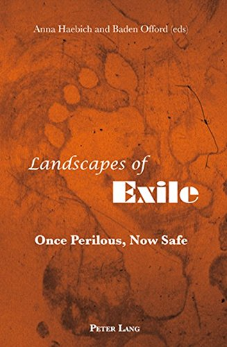 Landscapes of Exile: Once Perilous, Now Safe (303911090X) by Anna Haebich; Baden Offord