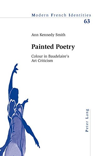 9783039110940: Painted Poetry: Colour in Baudelaire's Art Criticism (Modern French Identities)
