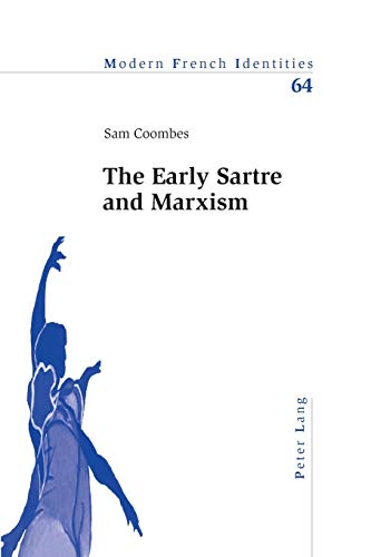 9783039111152: The Early Sartre and Marxism (Modern French Identities)