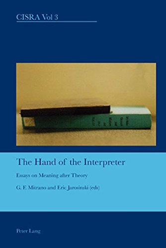 9783039111183: The Hand of the Interpreter: Essays on Meaning after Theory (Cultural Interactions: Studies in the Relationship between the Arts)